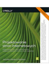 Okładka książki Projektowanie stron internetowych. Przewodnik dla początkujących webmasterów po HTML5, CSS3 i grafice. Wydanie V