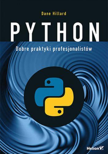 Okładka książki Python. Dobre praktyki profesjonalistów Hillard Dane