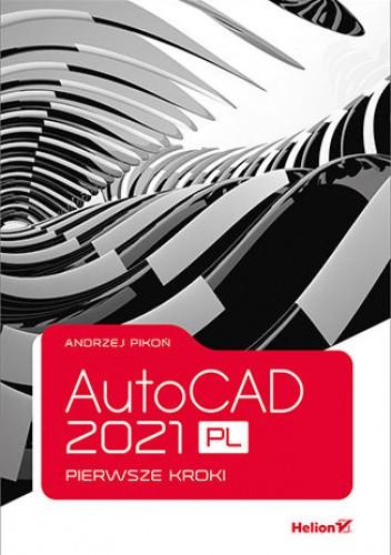 Okładka książki AutoCAD 2021 PL. Pierwsze kroki Andrzej Pikoń