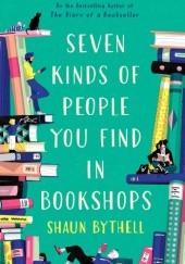 Okładka książki Seven Kinds of People You Find in Bookshops