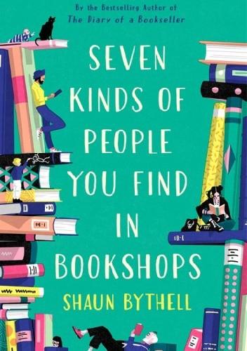 Okładka książki Seven Kinds of People You Find in Bookshops Shaun Bythell