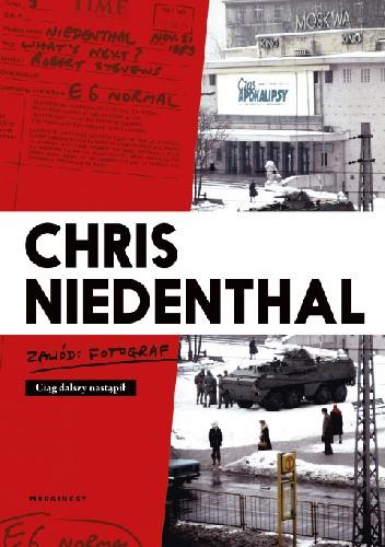 Okładka książki Zawód fotograf. Ciąg dalszy nastąpił Chris Niedenthal