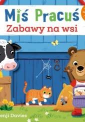 Okładka książki Miś Pracuś. Zabawy na wsi