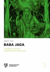 Okładka książki Baba Jaga. Tajemnicza postać słowiańskiego folkloru
