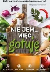 Okładka książki Nie jem... więc gotuję. Diety przy nietolerancjach pokarmowych
