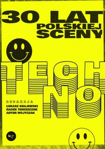 Okładka książki 30 lat polskiej sceny techno Łukasz Krajewski,Artur Wojtczak