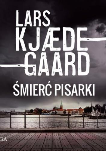 Okładka książki Śmierć pisarki Lars Kjædegaard
