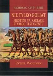 Okładka książki Nie tylko Goliat. Filistyni na kartach Starego Testamentu