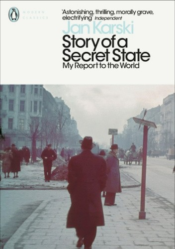 Okładka książki Story of a Secret State: My Report to the World Jan Karski
