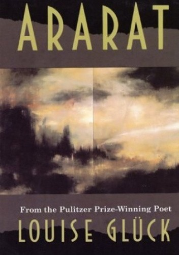 Okładka książki Ararat Louise Glück
