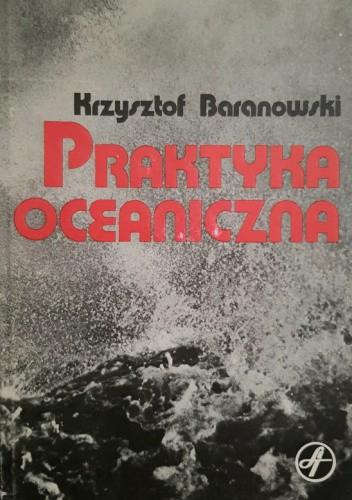 Okładka książki Praktyka oceaniczna Krzysztof Tadeusz Baranowski