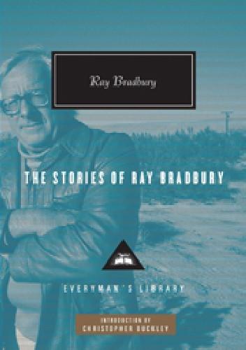 Okładka książki The Stories of Ray Bradbury Ray Bradbury