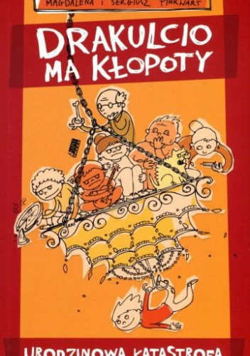 Okładka książki Drakulcio ma kłopoty. Urodzinowa katastrofa Magdalena Pinkwart,Sergiusz Pinkwart