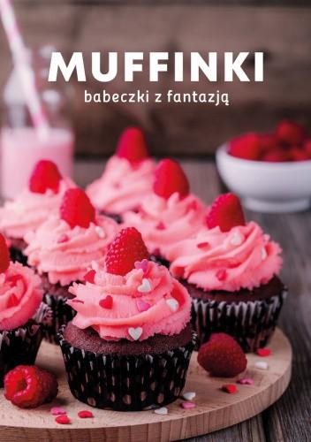 Okładka książki Muffinki. Babeczki z fantazją praca zbiorowa