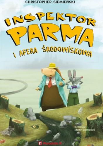 Okładka książki Inspektor Parma i afera środowiskowa Christopher Siemieński