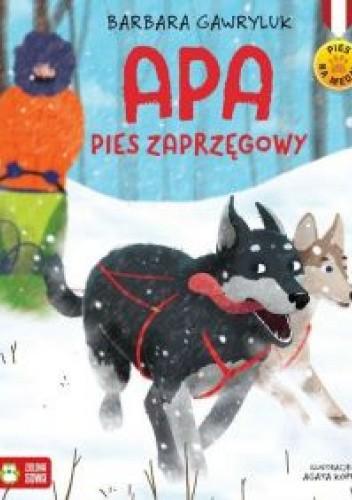 Okładka książki Pies na medal. Apa pies zaprzęgowy Barbara Gawryluk
