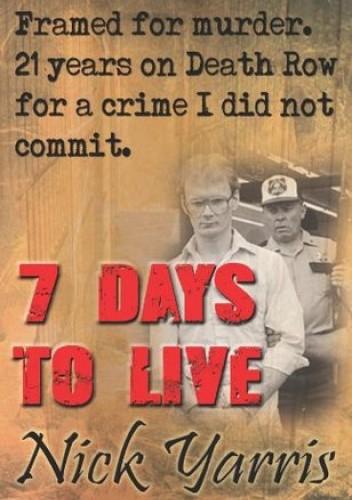 Okładka książki 7 Days To Live Nick Yarris