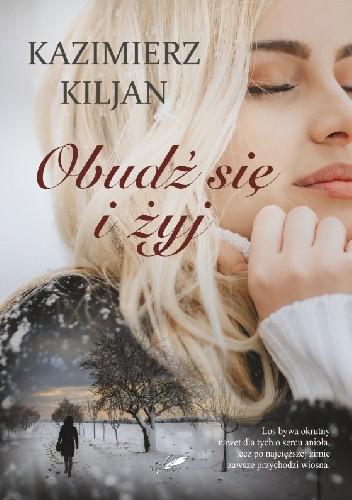 Okładka książki Obudź się i żyj Kazimierz Kiljan