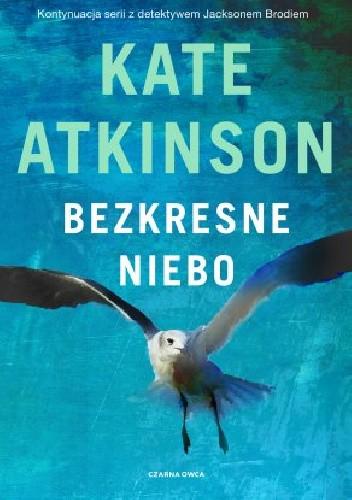Okładka książki Bezkresne niebo Kate Atkinson