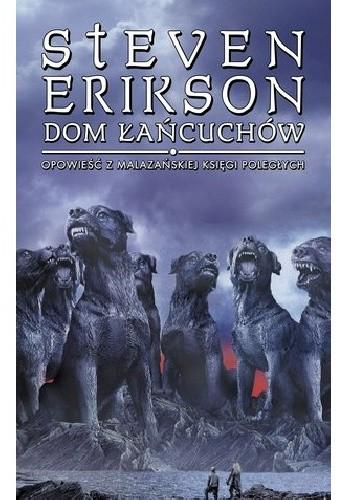 Okładka książki Dom łańcuchów Steven Erikson