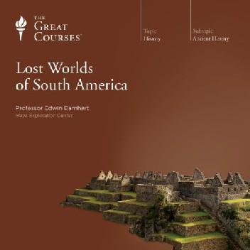 Okładka książki Lost Worlds of South America Edwin Barnhart