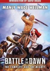Okładka książki Battle in the Dawn: The Complete Hok the Mighty