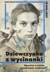 Okładka książki Dziewczynka z wycinanki. Opowieść o wojnie, przetrwaniu i rodzinie