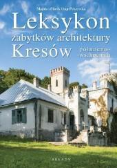 Okładka książki Leksykon zabytków architektury Kresów północno-wschodnich