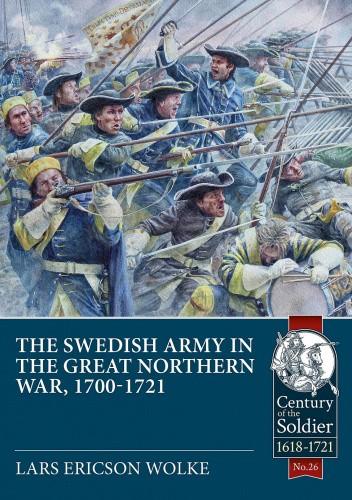 Okładka książki The Swedish Army of the Great Northern War, 1700-1721 Lars Ericson Wolke