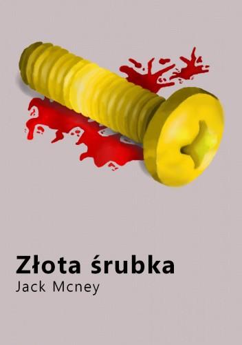 Okładka książki Złota śrubka Jack McNey