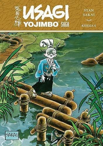Okładka książki Usagi Yojimbo Saga. Księga 6 Stan Sakai