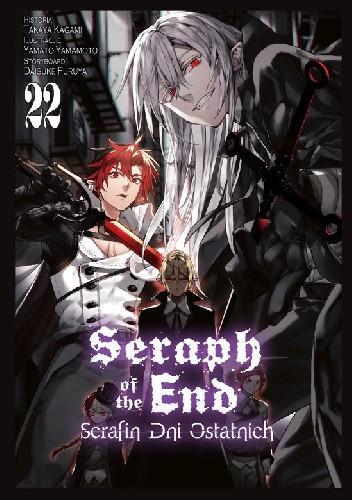 Okładka książki Seraph of the End - Serafin Dni Ostatnich #22 Furuya Daisuke,Takaya Kagami,Yamato Yamamoto