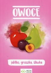 Okładka książki Owoce. Jabłko, gruszka, śliwka