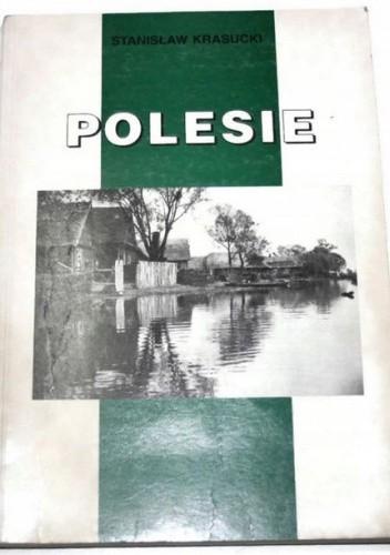 Okładka książki Polesie Stanisław Krasucki