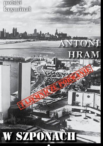 Okładka książki W szponach szantażu Antoni Hram