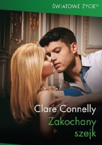 Okładka książki Zakochany szejk Clare Connelly