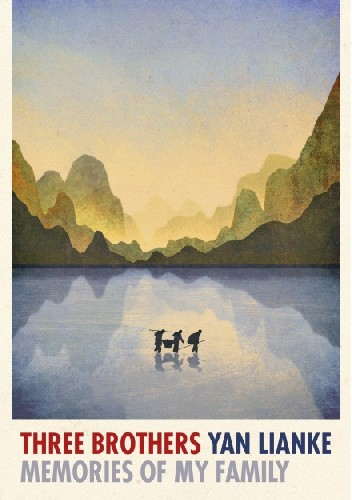 Okładka książki Three Brothers. Memories of My Family Yan Lianke