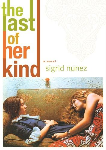 Okładka książki The last of her kind Sigrid Nunez