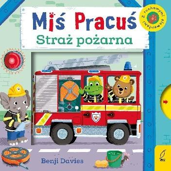 Okładka książki Miś Pracuś. Straż Pożarna Benji Davies
