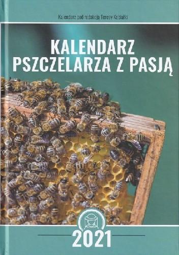 Okładka książki Kalendarz pszczelarza z pasją 2021 praca zbiorowa