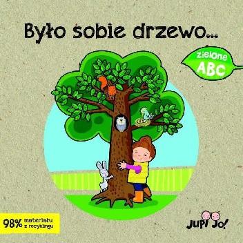 Okładka książki Było sobie drzewo Ola Makowska,Magdalena Młodnicka