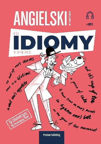 Okładka książki Angielski w tłumaczeniach. Miej idiomy w małym palcu praca zbiorowa