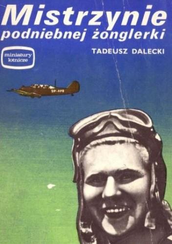Okładka książki Mistrzynie podniebnej żonglerki Tadeusz Dalecki