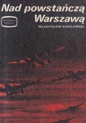 Okładka książki Nad powstańczą Warszawą