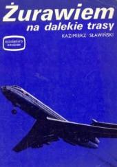 Okładka książki Żurawiem na dalekie trasy