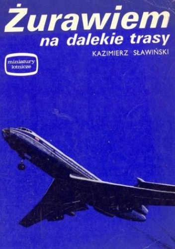 Okładka książki Żurawiem na dalekie trasy Kazimierz Sławiński