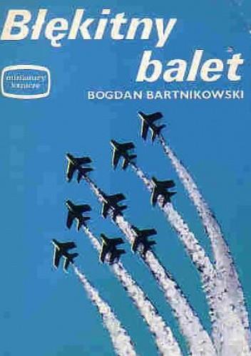 Okładka książki Błękitny balet Bogdan Bartnikowski