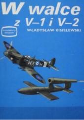 Okładka książki W walce z V-1 i V-2