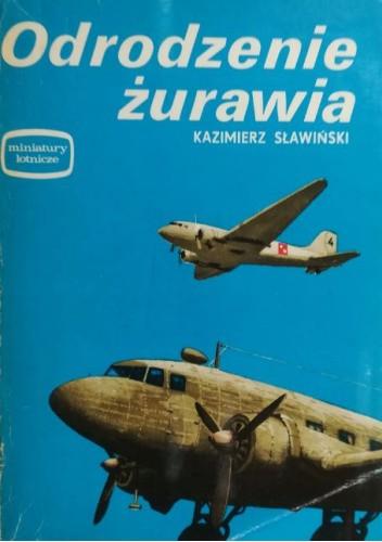 Okładka książki Odrodzenie żurawia Kazimierz Sławiński