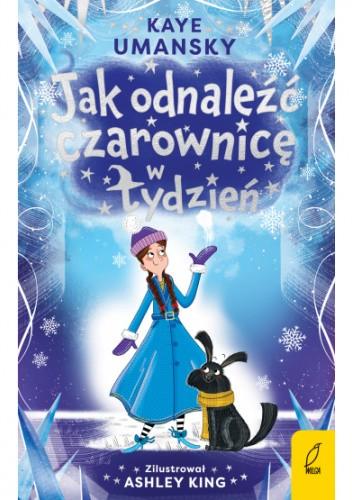 Okładka książki Jak odnaleźć czarownicę w tydzień? Kaye Umansky